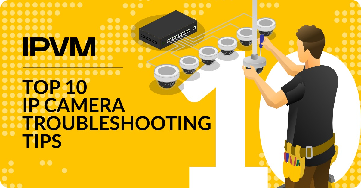 Top 10 Ip Camera Troubleshooting Tips